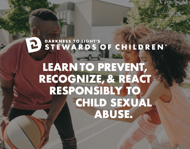 """Image of kids playing basketball with the text """"Darkness to Light's STewards of Children® Learn to Prevent, Recognize, & React Responsibly to Child Sexual Abuse"""" overlaid"""